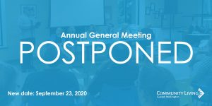 annual general meeting, postponed, clgw, community living guelph wellington, adults with disabilities